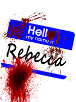 Hello My Name Is Rebecca (T-Shirt Design) by BloodFromHate