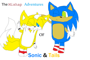 The Mishap Adventures of Sonic and Tails by ThunderXLeaf