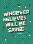 Mark 16:16 - Poster by mostpato