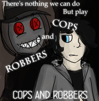 :VC: Cops and Robbers by GlassFeline