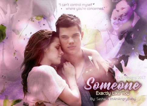Someone Exactly Like You (Jacob and Bella) by DLR-Designs