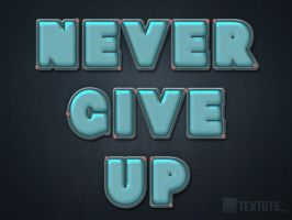 Never Give Up by Textuts