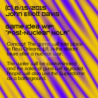 Game Idea WIP - Post-Nuclear NOLA by LittleGreenGamer