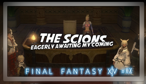 Final Fantasy XIV #20 The Scions by Vendus