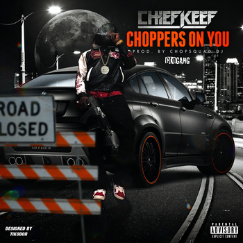 Chief Keef - Choppers On You : Single Cover by Tikodor