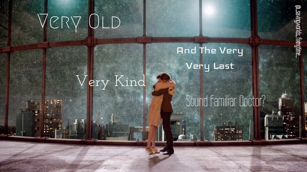Very Old, Very Kind, And The Very Very Last by fandomobessesed14