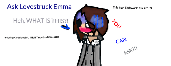ASK ID OF ASK LOVESTRUCK EMMA! ^3^ ASK HEAR by enderflame101
