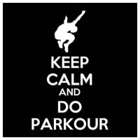 Keep Calm And Do Parkour by herbyvora