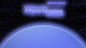 A Space Adventure [Blue Edition] by waluigisrevenge