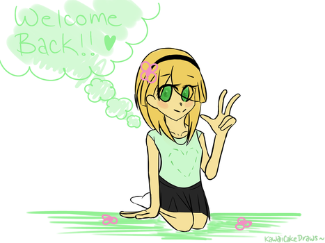 I'm Back ~ by KawaiiCakeDraws