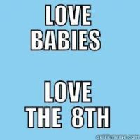 LOVE BABIES LOVE THE 8TH by ChristianTruthTeller