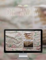 Die Anyway - Wallpaper by coral-m