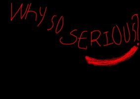 Why So Serious by bluberrygirl99