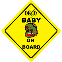 UNDead Baby On Board by TayBMagic