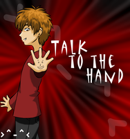 Talk to the Hand by xAllyCat