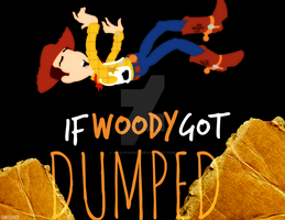 If Woody got DUMPED by MIKEYCPARISII