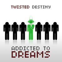 Twisted Destiny - Addicted to Dreams by deScign