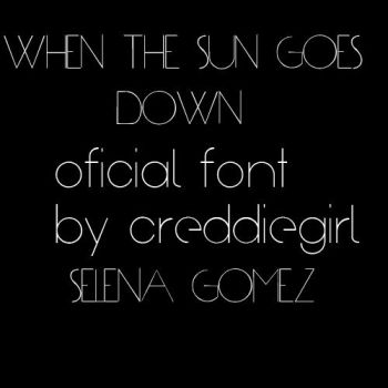 When The Sun Goes Down FONT by CreddieGirl