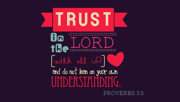 Proverbs 3:5 by kristine14