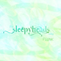 flunk-for sleepy heads only by mmitsdesign