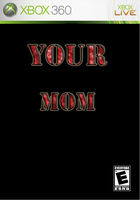 New Xbox 360 game Your Mom by elvenbladerogue