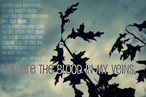 You Are The Blood In My Veins by rememberthename