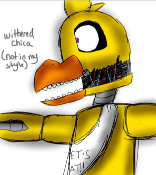 Withered Chica (not In My Art Style) by Springy-Bon