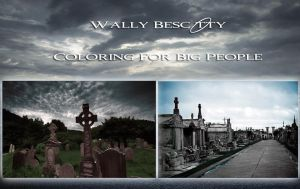 Cemetary Colored By Wally by wallybescotty