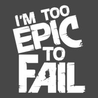 too epic to fail by jegp112