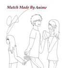 Match Made by Anime by JessTalksAlot