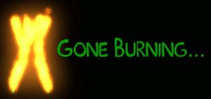 Gone Burning Sign by Catwoman69y2k