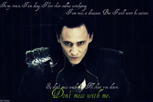Don't Mess with Loki by Tazzie98