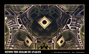 beyond the dreams of avarice by fraterchaos