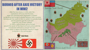 Borneo after Axis Victory in WW2 by IasonKeltenkreuzler