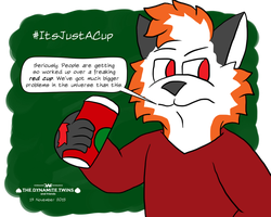 It's Just a Cup by JWthaMajestic