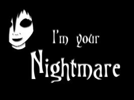 I'm your nightmare by eViL-DrEaMs