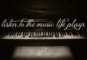 Listen to the music life plays by daisy-dreamer