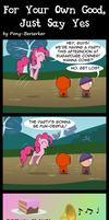 For Your Own Good, Just Say Yes by Pony-Berserker