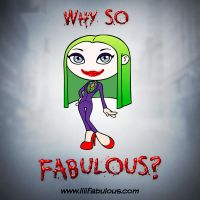 Why so fabulous? by maosdesign