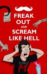 Freak Out and Scream Like Hell by wolfjedisamuel