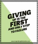 giving up is the first step to failure by LegendaryMotivation