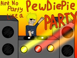 PEWDIEPIE PARTY :D by DJ-Crimson-01