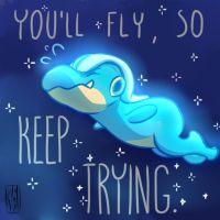 You'll fly, so keep trying by KumaMask
