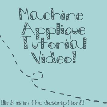 Machine Applique Tutorial- The Video... by shiroiyukiko