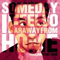 Faraway From Home by Juliansyahjude