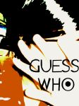 GUESS WHO by neighdeen