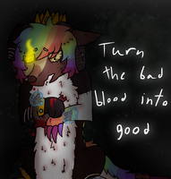 :VC: Turn the Bad Blood into Good by GlassFeline