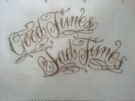 GOOD TIMES SAD TIMES LETTERING by smurfpunk