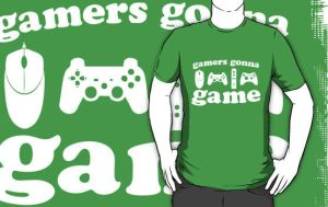 shirt - gamers gonna game by tentacrab