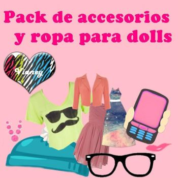 Pack de Ropa y acesorios  para Dolls By-Vianey by vianeydirectioner